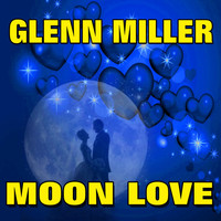 Glenn Miller - Moon Love