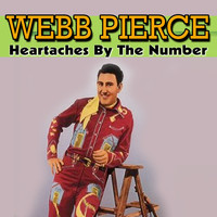 Webb Pierce - Heartaches By The Number