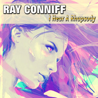Ray Conniff - I Hear A Rhapsody