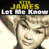 Etta James - Let Me Know