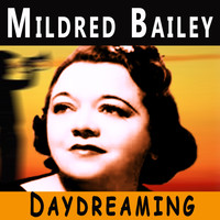 Mildred Bailey - Daydreaming