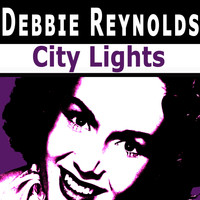 Debbie Reynolds - City Lights