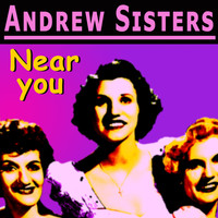The Andrews Sisters - Near you