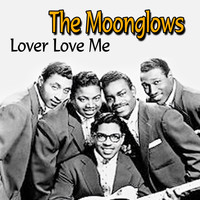 The Moonglows - Lover Love Me