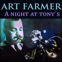 Art Farmer - A Night at Tony's