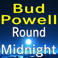 Bud Powell - Bud Powell Round Midnight