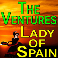 The Ventures - The Ventures Lady Of Spain
