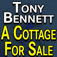 Tony Bennett - Tony Bennett A Cottage for Sale
