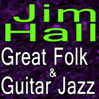Jim Hall - Jim Hall Great Folk And Guitar Jazz