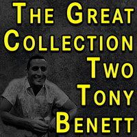 Tony Bennett - The Great Collection Two Tony Bennett