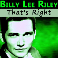 Billy Lee Riley - That's Right