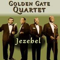 Golden Gate Quartet - Jezebel