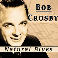 Bob Crosby - Natural Blues