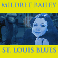 Mildred Bailey - St. Louis Blues