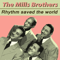 Mills Brothers - Rhythm Saved the World
