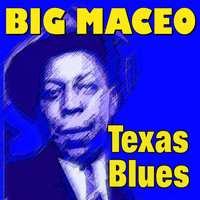 Big Maceo - Texas Blues