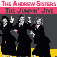 The Andrews Sisters - The Jumpin' Jive