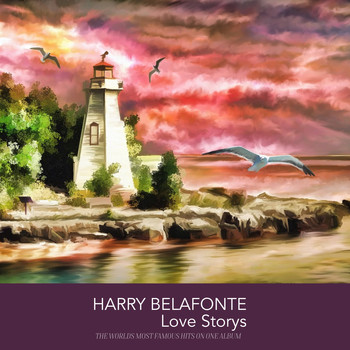 Harry Belafonte - Harry Belafonte Love Storys