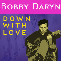 Bobby Darin - Down with Love