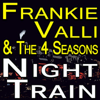 Frankie Valli And The Four Seasons - Frankie Valli And The Four Seasons Night Train