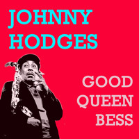 Johnny Hodges - Good Queen Bess
