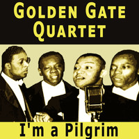 Golden Gate Quartet - I'm a Pilgrim