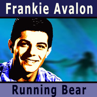 Frankie Avalon - Running Bear