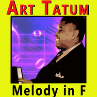 Art Tatum - Melody in F