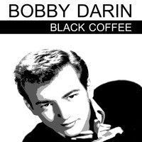 Bobby Darin - Black Coffee