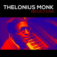 Thelonious Monk - Reflections