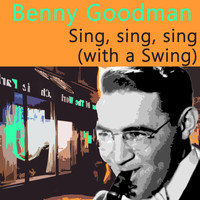 Benny Goodman - Sing, sing, sing (with Swing)