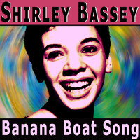 Shirley Bassey - Banana Boat Song