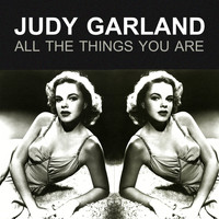 Judy Garland - All The Things You Are