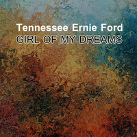 Tennessee Ernie Ford - Girl of my dreams