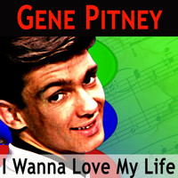 Gene Pitney - I Wanna Love My Life