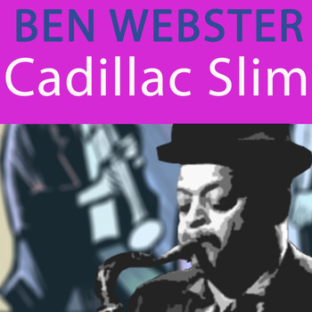 Ben Webster - Cadillac Slim