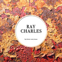 Ray Charles - Ray Charles Lonely Avenue