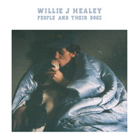 Willie J Healey - People and Their Dogs (Explicit)