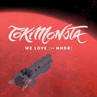 TOKiMONSTA & MNDR - We Love (feat. MNDR)