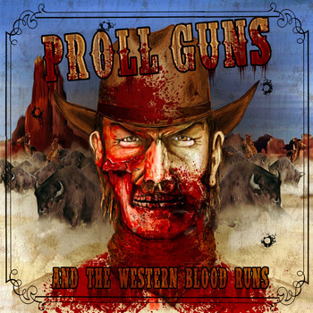 Proll Guns - ...And the Western Blood Runs (Explicit)