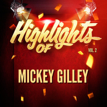 Mickey Gilley - Highlights of Mickey Gilley, Vol. 2