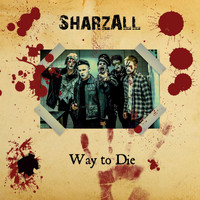 Sharzall - Way to Die (Explicit)