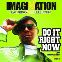 Imagination - Do It Right Now, Part 1 - The Lem Springsteen Remixes