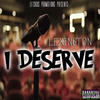 Lexington - I Deserve