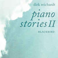 Dirk Reichardt - Piano Stories II - Blackbird