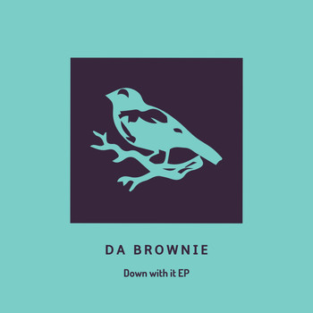 Da Brownie - Down With It