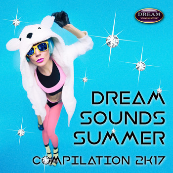 Various Artists - Dream Sounds Summer Compilation 2K17
