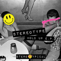 Stereotype - Hold Up E.P.