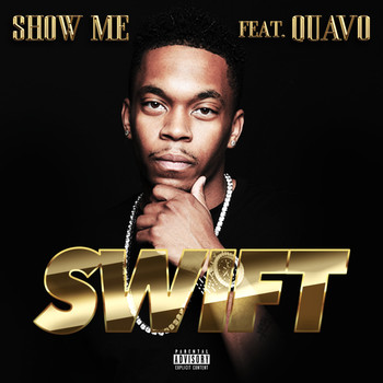 Swift feat. Quavo - Show Me (Explicit)