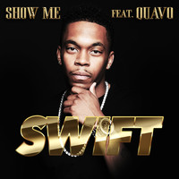 Swift feat. Quavo - Show Me